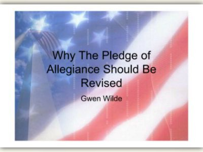 "why the pledge of allegiance should be revised Why the pledge of allegiance should be revised in gwen wildes essay, ""why the pledge should be revised,"" wilde stroungly believes that the pledge of allegiance should only be used for the sole purpose of patriotism."