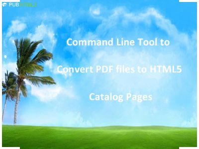 Command line tool to convert pdf file to Html5 Catalog Pages
