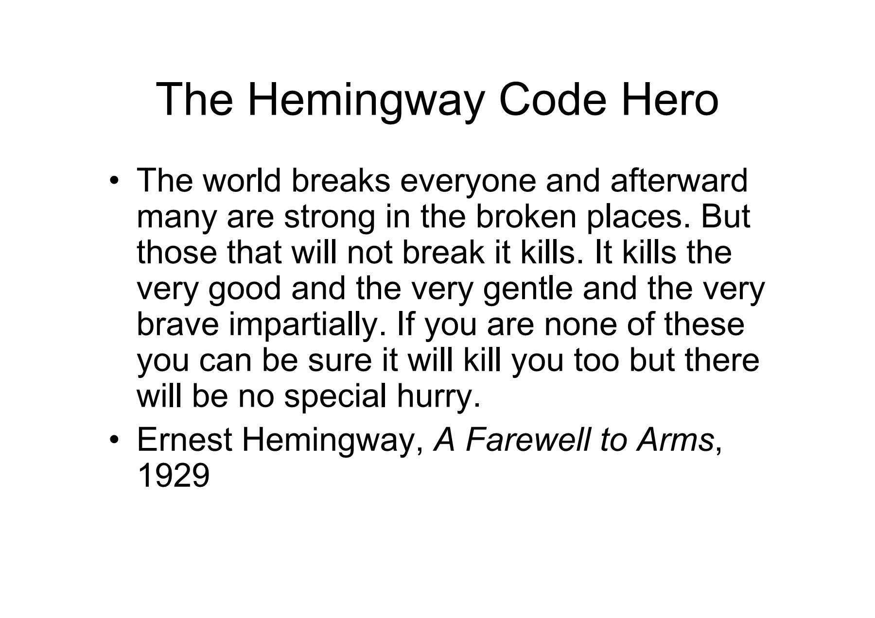 hemingway code hero essay example Need essay sample on hemingway's code hero: survival in the existential world - hemingway's code hero: survival in the existential world introduction we will write a cheap essay sample on hemingway's code hero: survival in the existential world specifically for you for only $1290/page.